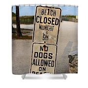 Beach Closed And No Dogs Allowed Shower Curtain