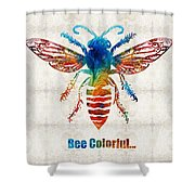 Bee Colorful - Art By Sharon Cummings Shower Curtain