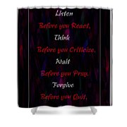 Before Doing Anything Shower Curtain by Barbara Griffin