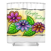 Begin Today Shower Curtain