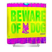 Beware Of Dog Shower Curtain