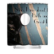 Birthing A Great Idea Shower Curtain