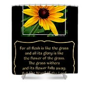 Blackeyed Susan With Bible Quote From 1 Peter Shower Curtain
