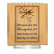 Blessed Are The Hairstylists  Shower Curtain