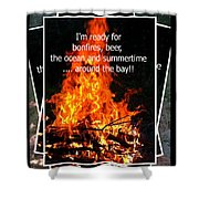Bonfires And Summertime Shower Curtain