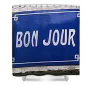 Bonjour French Street Sign Shower Curtain