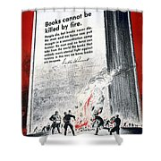 Books Are Weapons In The War Of Ideas 1942 Us World War II Anti-german Poster Showing Nazis  Shower Curtain