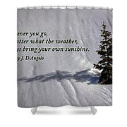 Bring Your Own Sunshine Shower Curtain