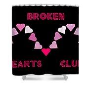 Broken Hearts Club Shower Curtain