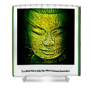 Buddhas Mind II Shower Curtain