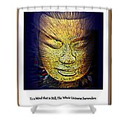 Buddhas Mind Shower Curtain