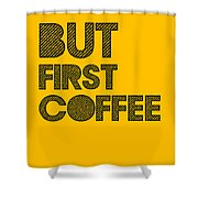 But First Coffee Poster Yellow Shower Curtain