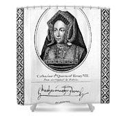 Catherine Of Aragon (1485-1536) Shower Curtain