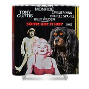 Cavalier King Charles Spaniel Art -some Like It Hot Movie Poster Shower Curtain