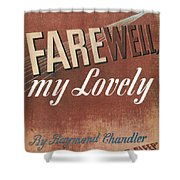 Chandler: Farewell, 1940 Shower Curtain