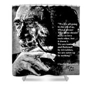 Charles Bukowski Shower Curtain
