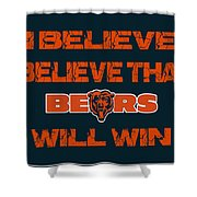 Chicago Bears I Believe Shower Curtain