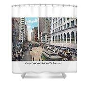 Chicago - State Street North From Van Buren - 1925 Shower Curtain
