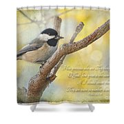 Chickadee With His Prize And Verse Shower Curtain