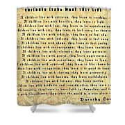 Children Learn What They Live Quote Shower Curtain