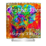 Christ Has Risen Happy Easter Shower Curtain