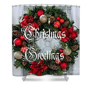 Christmas Greetings Door Wreath Shower Curtain