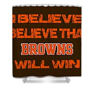 Cleveland Browns I Believe Shower Curtain