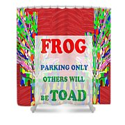 Comedy Funny Wordplay Toad Frog  Background Designs  And Color Tones N Color Shades Available For Do Shower Curtain