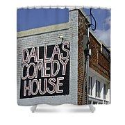 Comedy House In Deep Ellum Shower Curtain