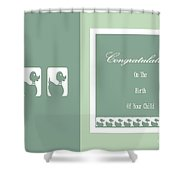 Congratulations On The Birth Of Your Child Shower Curtain