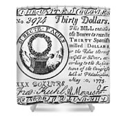 Continental Banknote, 1775 Shower Curtain