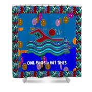 Cool Minds In Hot Times Swim Swimmer Swimming Champion Water Sports Shower Curtain