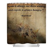 Coyote Proverb Shower Curtain