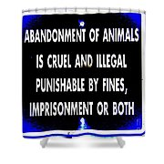 Cruel And Illegal Shower Curtain