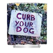 Curb Your Dog Shower Curtain