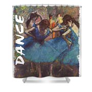 Dance By Degas Shower Curtain