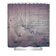 Desiderata - Dandelion Tears Shower Curtain