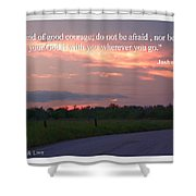 Do Not Be Afraid Shower Curtain