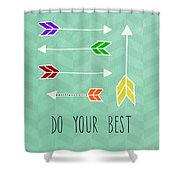 Do Your Best Shower Curtain by Linda Woods