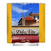 Dolce Vita Cafe In Saint-raphael France Shower Curtain