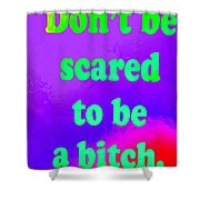Don't Be Scared Shower Curtain