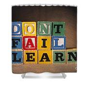 Dont Fail Learn Shower Curtain