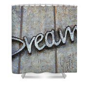 Dream Signage Photo Art Shower Curtain