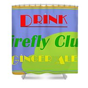 Drink Firefly Club Ginger Ale Shower Curtain