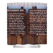 Dutchman's Inn Shower Curtain
