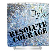 Dylan - Resolute Courage Shower Curtain