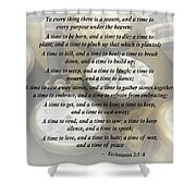 Ecc 3 1-8 To Every Thing There Is A Season Shower Curtain by Susan Savad