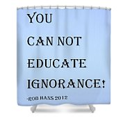 Educate Quote In Cyan Shower Curtain