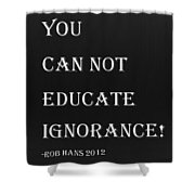 Educate Quote In Negative Shower Curtain
