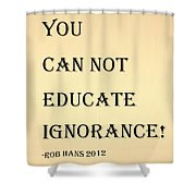 Educate Quote In Sepia Shower Curtain